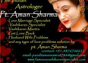 Only one call solve your all problem by astrologer aman sharma call +91 9876706621