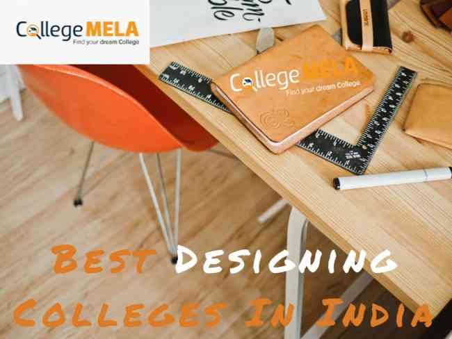 List of Best Designing Colleges In India - CollegeMela