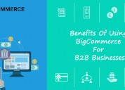The benefits of using bigcommerce for b2b business