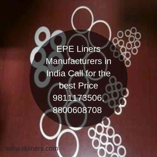 EPE Liners Manufacturers and Supplier in India