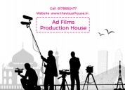 Ad film production company in delhi ncr,india