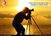 Best documentary film makers in delhi ncr, india|