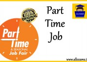 part/full time jobs for fresher/student who want t