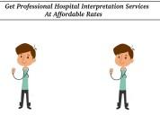 Get professional hospital interpretation services