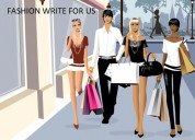 Share your views on fashion  - write for us