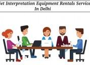 Get interpretation equipment rentals services in d