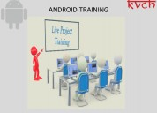 Android training with latest advance features