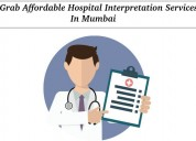 Grab affordable hospital interpretation services