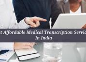 Get affordable medical transcription services