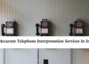 Get accurate telephone interpretation services