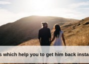 How to get him back: tips which help you to get hi