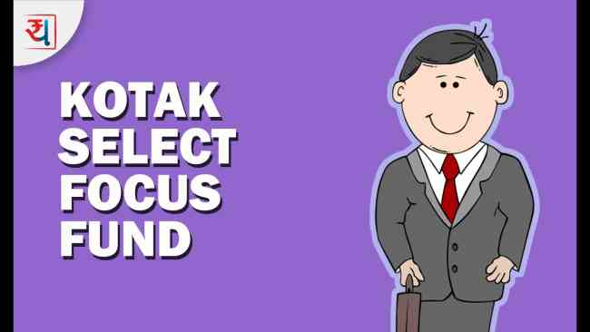 Kotak Select Focus Fund You Need To Success