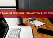 Grab general transcription services from experts