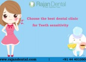 Choose the best dental clinic for sensitive teeth