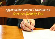 Affordable sworn translation services nearby you