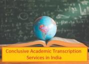 Conclusive academic transcription services in indi