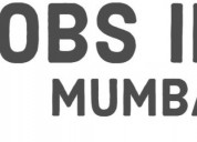 Get the various jobs in mumbai at online jobs indi