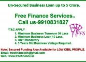 Un-secured business loan upto 5 crore