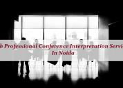 Grab effective conference interpretation services