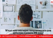 Basic requirements for applying canada pr visa?