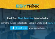 Find quality teacher jobs in india - esythink