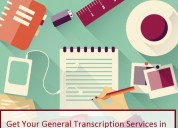 Get your general transcription services in kolkata