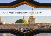Great arabic interpretation services in delhi