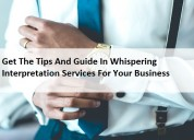 Get the tips whispering interpretation services