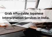 Grab affordable japanese interpretation services i