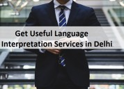 Get useful language interpretation services in del
