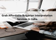 Grab affordable bulgarian interpretation services