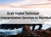 Grab useful technical interpretation services in m