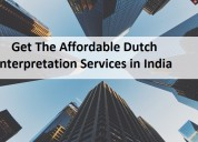 Get the affordable dutch interpretation services i