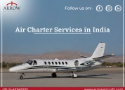 Air charter services in india - arrow aircraft