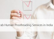 Grab human proofreading services in india