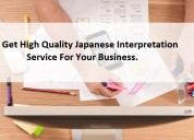 Get high quality japanese interpretation service f