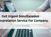 Get urgent simultaneous interpretation service for