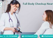 Complete Body Checkup near me