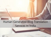Human generated blog translation services in india