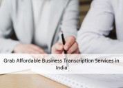 Grab affordable business transcription services in