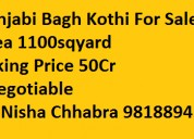 Punjabi bagh kothi ( bungalows) for sale 1100sqyar