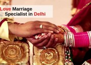 Expert love marriage specialist in delhi – best as