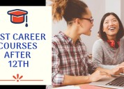 Best career courses after 12th | with 100% job pla