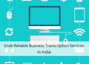 Grab reliable business transcription services in i