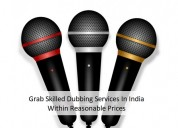 Grab skilled dubbing services in india within reas