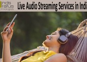 Live audio streaming services in india
