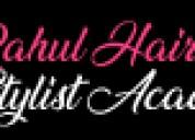 Rahul hairstylist academy