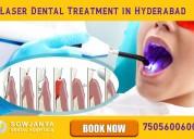 Laser dental treatment in hyderabad-himayat nagar-