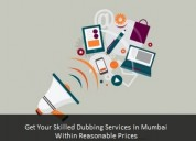 Get your skilled dubbing services in mumbai within