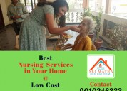 Best nursing services in your home! at low cost